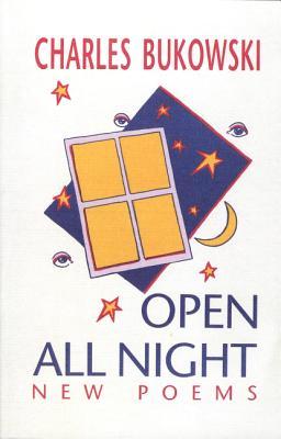 Open All Night - Bukowski, Charles