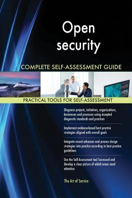 Open security Complete Self-Assessment Guide - Blokdyk, Gerardus