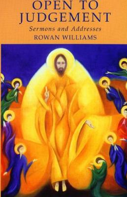 Open to Judgement: Sermons and Addresses - Williams, Rowan