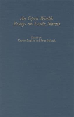 Open World: Essays on Leslie Norris - England, Eugene (Editor)