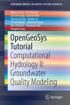 Opengeosys Tutorial: Computational Hydrology II: Groundwater Quality Modeling - Sachse, Agnes, and Nixdorf, Erik, and Jang, Eunseon