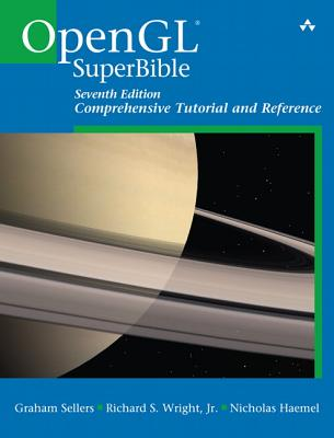 OpenGL Superbible: Comprehensive Tutorial and Reference - Wright, Richard S., Jr., and Sellers, Graham M., and Haemel, Nicholas