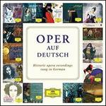 Oper auf Deutsch: Historic Opera Recordings Sung in German
