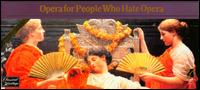 Opera for People Who Hate Opera - Various Artists