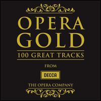 Opera Gold: 100 Great Tracks from Decca - Aleksandra Kurzak (vocals); Alfredo Mariotti (vocals); Angela Gheorghiu (vocals); Anita Cerquetti (vocals);...