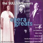 Opera Greats: The Sullivan Years