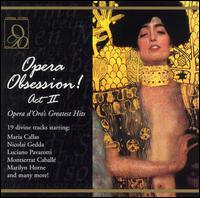 Opera Obsession! Act II - Opera d'Oro's Greatest Hits - Alexander Oliver (vocals); Beno Blachut (vocals); Gianni Raimondi (vocals); Giuliano Ciannella (vocals);...