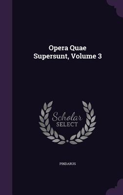 Opera Quae Supersunt, Volume 3 - Pindarus (Creator)