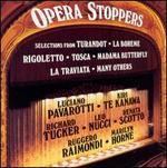 Opera Stoppers - Kiri Te Kanawa (soprano); Laurence Dale (tenor); Leo Nucci (baritone); Luciano Pavarotti (tenor); Marilyn Horne (soprano); Renata Scotto (soprano); Richard Tucker (tenor); Ruggero Raimondi (baritone)