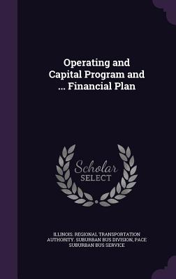 Operating and Capital Program and ... Financial Plan - Illinois Regional Transportation Author (Creator), and Pace Suburban Bus Service (Creator)