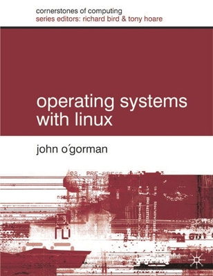 Operating Systems with Linux - O'Gorman, John