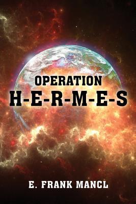 Operation H-E-R-M-E-S - Mancl, Gene