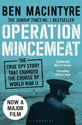 Operation Mincemeat: The True Spy Story that Changed the Course of World War II - Macintyre, Ben