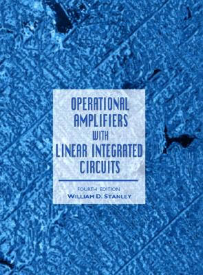 Operational Amplifiers with Linear Integrated Circuits - Stanley, William D