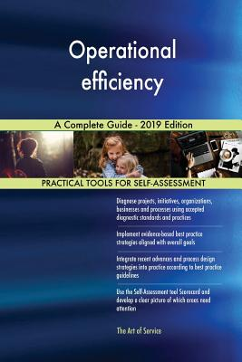 Operational efficiency A Complete Guide - 2019 Edition - Blokdyk, Gerardus