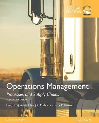 Operations Management: Processes and Supply Chains, Global Edition - Mishkin, Frederic S., and Krajewski, Lee J., and Malhotra, Manoj K.