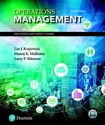 Operations Management: Processes and Supply Chains - Krajewski, Lee, and Malhotra, Manoj, and Ritzman, Larry