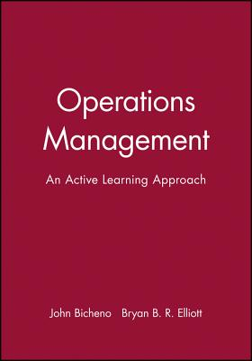 Operations Management - Bicheno, John, and Elliott, Bryan B R