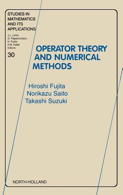 Operator Theory and Numerical Methods - Fujita, H, and Saito, N, and Suzuki, T