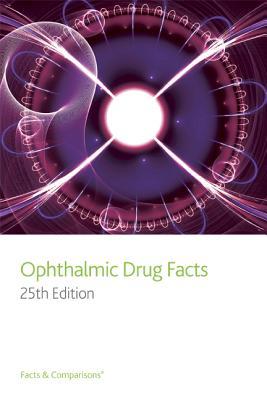 Ophthalmic Drug Facts - Bartlett, Jimmy D, Hon., Od, Dsc