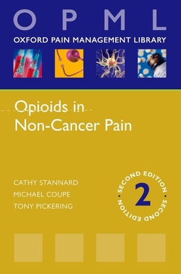 Opioids in Non-Cancer Pain - Stannard, Cathy, and Coupe, Michael H., and Pickering, Tony