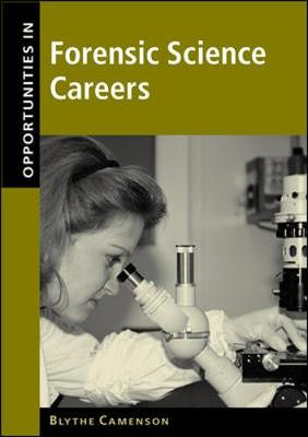 Opportunities in Forensic Science Careers - Camenson, Blythe, and Camenson Blythe