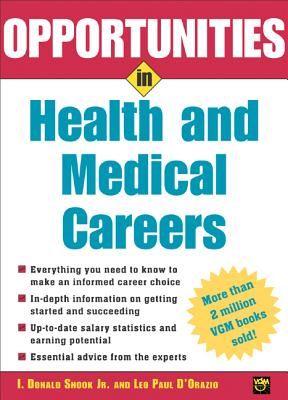 Opportunities in Health and Medical Careers - Snook, I Donald, and D'Orazio, Leo Paul