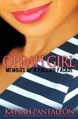 Oprah Girl: Memoirs of a Falling Facade - Pantaleon, Kaylah