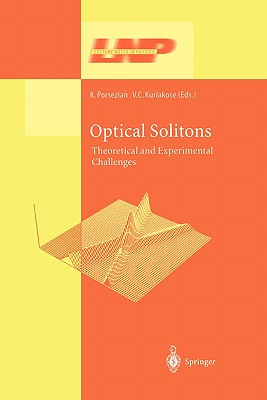 Optical Solitons: Theoretical and Experimental Challenges - Porsezian, Kuppuswamy (Editor), and Kuriakose, Valakkattil Chako (Editor)