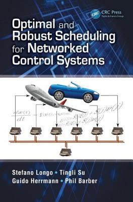 Optimal and Robust Scheduling for Networked Control Systems - Longo, Stefano, and Su, Tingli, and Herrmann, Guido