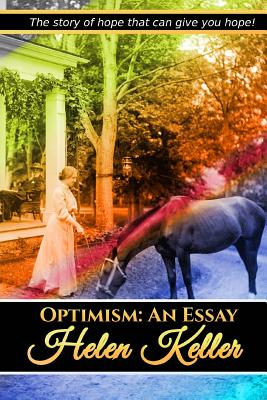 Optimism: An Essay - Keller, Helen