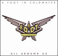 Or All Around Us - Foot in Cold Water