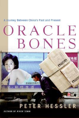 Oracle Bones: A Journey Between China's Past and Present - Hessler, Peter