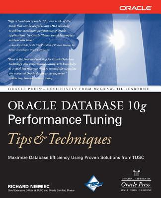 Oracle Database 10g Performance Tuning Tips & Techniques - Niemiec, Richard