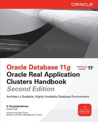 Oracle Database 11g Oracle Real Application Clusters Handbook - Gopalakrishnan, K
