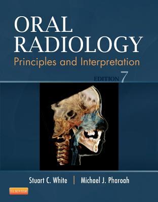 Oral Radiology: Principles and Interpretation - White, Stuart C, Dds, PhD, and Pharoah, Michael J, Dds