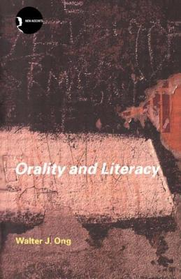 Orality and Literacy - Ong, Walter J, S.J.