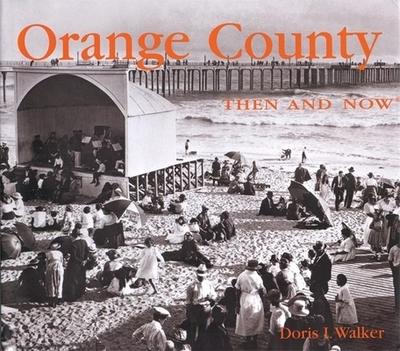 Orange County Then and Now - Walker, Doris I