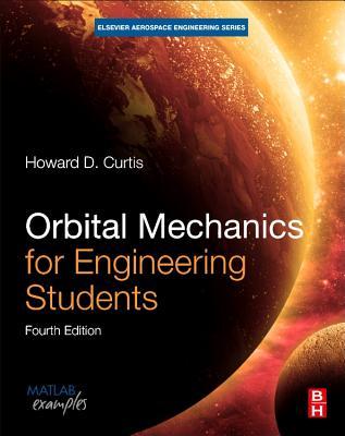 Orbital Mechanics for Engineering Students - Curtis, Howard D.