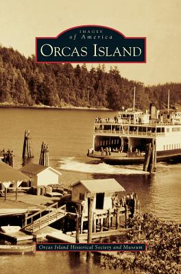 Orcas Island - Orcas Island Historical Society and Muse (Creator)