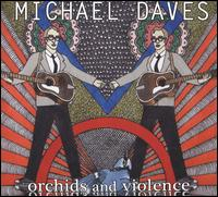 Orchids and Violence - Michael Daves