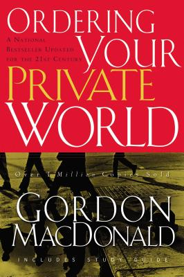 Ordering Your Private World - MacDonald, Gordon