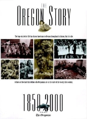 Oregon Story: 1850-2000 - Oregonian