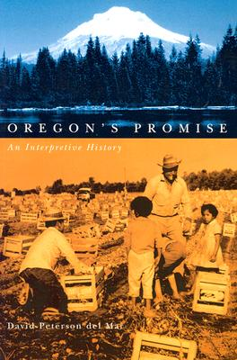 Oregon's Promise: An Interpretive History - Peterson Del Mar, David