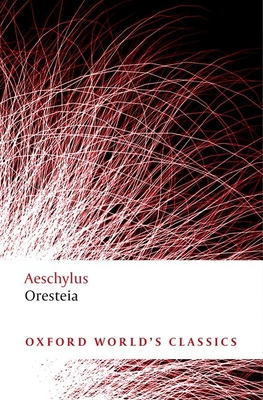 Oresteia - Aeschylus, and Collard, Christopher (Translated by)