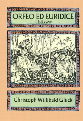 Orfeo Ed Euridice in Full Score - Gluck, Christoph Willibald
