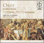 Orff: Carmina Burana; Fauré: Pavane; Franck: Panis angelicus