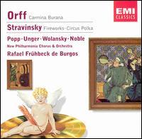 Orff: Carmina Burana; Stravinsky: Fireworks; Circus Polka - Gerhard Unger (tenor); John Noble (baritone); Lucia Popp (soprano); Raymond Wolansky (baritone);...