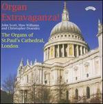 Organ Extravaganza! - Christopher Dearnley (organ); Huw Williams (organ); John Scott (organ)