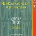 Organ History: Organ Transcriptions by Reger and Karg-Elert